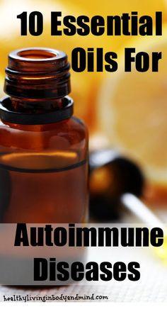 10 Essential Oils for Autoimmune Diseases