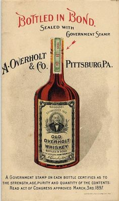 Old Overholt Rye Whiskey - early Bottled in Bond ad.