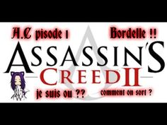 Assassin's Creed épisode 1 : comment on fout le camp ? Assassin's Creed, Youtube, Video Games, Youtubers, Youtube Movies