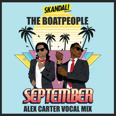 SEPTEMBER Feat. Alex Carter Original Remix by The BOATPEOPLE