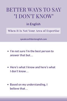 Better ways to say I don't know in English at work. English Learning Spoken, English Language Learning, English Phrases, Learn English Words, English Writing Skills, English Lessons, Good Vocabulary Words, Other Ways To Say, Conversational English