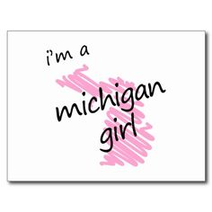 I'm a Michigan Girl Post Cards Detroit Michigan, Lake Michigan, Michigan Quotes, Michigan Tattoos, The Mitten State, My Roots, Northern Michigan, Great Lakes, Girl Quotes