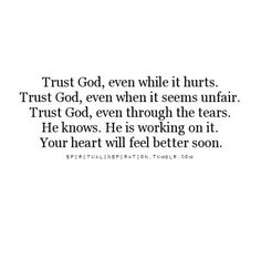 Always trust Him! Trust the process!