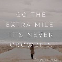 #extramile #success #keepgoing    For more Motivation & Inspiration follow DUNE UP YOUR LIFE