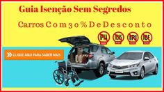 Carro Com Desconto Para Deficientes - Guia Isenção Sem Segredos