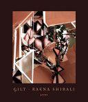 Gilt / Raena Shirali