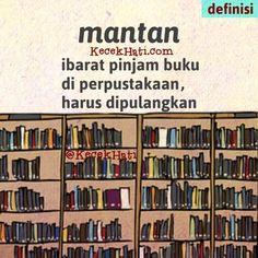 Kata bergambar Mantan ibarat pinjam buku di perpustakaan, harus dipulangkan. (lucu, cinta, definisi)