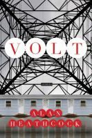 Volt : stories / Alan Heathcock. Throughout Volt, Alan Heathcock's stark realism is leavened by a lyric energy that matches the brutality of the surface. And as you move through the wind-lashed landscape of these stories, faint signs of hope appear underfoot. Fic/Heathcock. 2011.