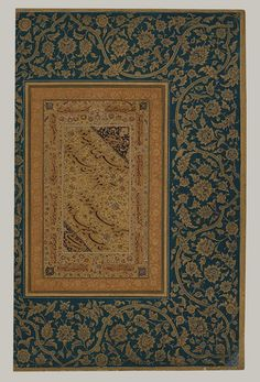 This panel of calligraphy conforms closely to the type probably established by the celebrated calligrapher Sultan cAli about forty or fifty years earlier. The border illumination is signed by the artist Daulat, who executed paintings and marginalia for three generations of Mughal emperors, from Akbar to Shah Jahan. Mir cAli was both the calligrapher and author