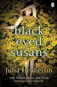 Black Eyed Susans - Julia Heaberlin - Een literaire thriller die deze naam ook echt toekomt! - http://wieschrijftblijft.com/leesbeleving-juli-2016/