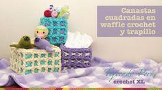 Canastas o cestas cuadradas en waffle crochet XL con trapillo o T-shirt yarn (Parte 1)