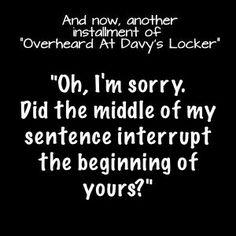 Overheard at Davy's | Davy's Locker