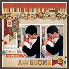 Project - my daddy is awesome {Simple Stories}  by donnajazz  posted 04/30/12 at 01:28 PM  Galleries: Scrapbooking      Daddy and baby Samuel just a few days after coming home from the hospital. This collection from Simple Stories is one of my favorites from CHA winter. And although I am not a Silhouette expert by any means, I am really having a lot of fun incorporating my own die-cuts into my pages.