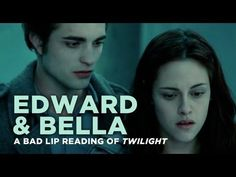 """Edward and Bella"" — A Bad Lip Reading of Twilight  I laughed until I cried."