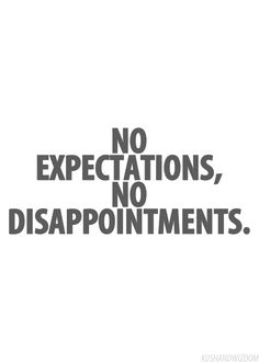 "Tattoo Ideas & Inspiration - Quotes & Sayings | ""No Expectations. No Disappointments."""