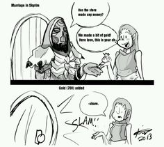 Married life in Skyrim. Way to perpetuate stereotypes, Bethesda. -_-
