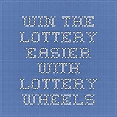 To Win The Lottery easier you do need help and Lottery Wheels are an easy to use method to increase you lottery winnings. Winning The Lottery, Wheels, Easy