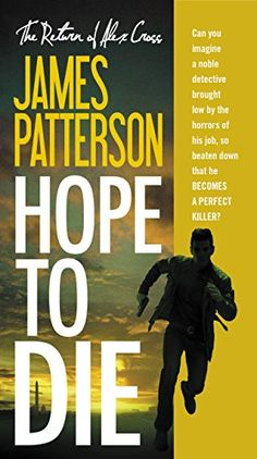 Hope to Die (Alex Cross Book 22) by James Patterson https://smile.amazon.com/dp/B00IRIR7K8/ref=cm_sw_r_pi_dp_x_tL-fzb3BYQ0GK