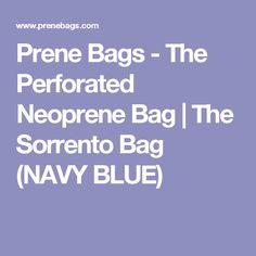 Prene Bags - The Perforated Neoprene Bag | The Sorrento Bag (NAVY BLUE)