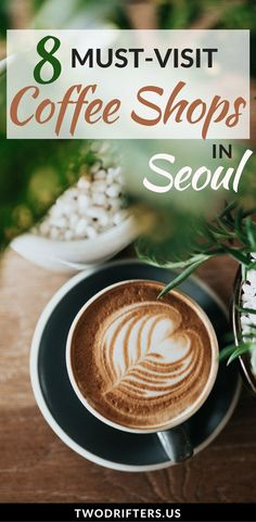 Seoul, South Korea is filled with great, delicious cafes. Need a caffeine fix? A local expert share 8 must-visit coffee shops in Seoul that you can't miss. #Seoul #southkorea #Coffee #Travel