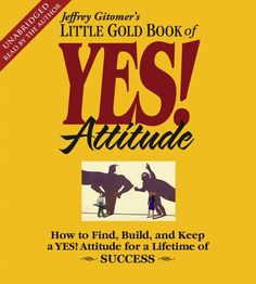 The Little Gold Book of YES! Attitude: How to Find, Build and Keep a YES! Attitude for a Lifetime of Success by Jeffrey Gitomer http://www.amazon.com/dp/0743572602/ref=cm_sw_r_pi_dp_fssCub0T5N9JJ
