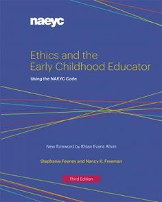 Cover of Ethics and the Early Childhood Educator: Using the NAEYC Code, Third Edition Working With Children, Children And Family, Young Children, Ece Courses, Free Books, Good Books, Ethical Issues, Most Popular Books, National Association