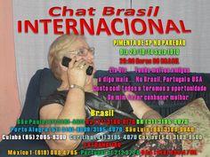 Chat Brasil Brasil (11) 3181-4011  USA (619) 868 4765 PORTUGAL 21 212 8720 MÉXICO (1-619) 868 4765  : PIMENTA DE SÃO PAULO NO PAREDÃO DO CHAT BRASIL INT...