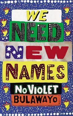 NoViolet Bulawayo, We Need New Names