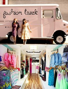 Le Fashion Truck - such a fun and fresh way to shop! Pop Up Shop! I would absolutely like to have one of these and travel around.