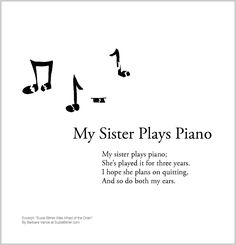 """Funny children's poem about playing piano. Great for classroom reading lessons for kindergarten, and grade, common core, and for ESL lessons. Excerpt from the poetry collection, """"Suzie Bitner Was Afraid of the Drain"""" by Barbara Vance. Esl Lessons, Reading Lessons, Kids Poems, Playing Piano, Classroom Projects, Poetry Collection, My Sister, Funny Kids, Kindergarten"""