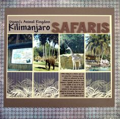 Kilimanjaro Safaris - Beautiful combination of the wonderful colors in the photos paired with the terrific papers and finished off with a cute title. #scrapbooking #disney