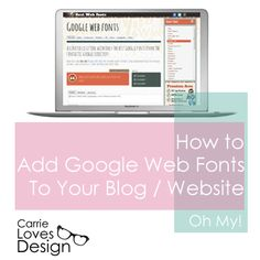 carrieloves(design) how to install google web fonts on you blog (wordpress and blogger!)