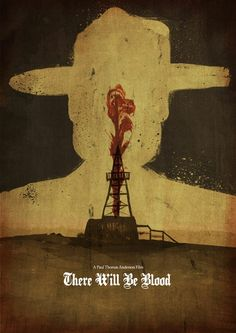 THERE WILL BE BLOOD | minimal movie poster by Dean Walton | fan art