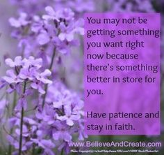 YOU MAY NOT BE GETTING WHAT YOU WANT BECAUSE THERE'S SOMETHING BETTER IN STORE FOR YOU!