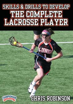 Skills & Drills to Develop the Complete Lacrosse Player