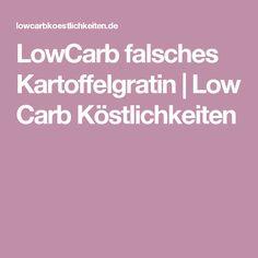 LowCarb falsches Kartoffelgratin | Low Carb Köstlichkeiten
