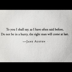 Thank you, Jane Austen. Every freaking woman needs to read this quote