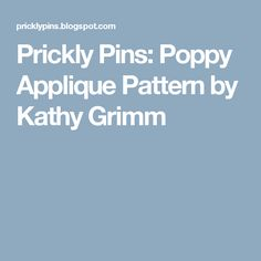 Prickly Pins: Poppy Applique Pattern by Kathy Grimm