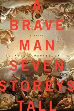 """Read """"A Brave Man Seven Storeys Tall A Novel"""" by Will Chancellor available from Rakuten Kobo. A beautiful and compulsively readable literary debut that introduces Owen Burr—an Olympian whose dreams of greatness are. Best Book Covers, Beautiful Book Covers, Book Cover Design, Book Design, Menu Design, Best Fiction Books, Literary Fiction, Best Novels, Book Week"""