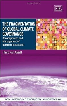 The Fragmentation of Global Climate Governance: Consequences and Management of Regime Interactions (EBOOK) FULL TEXT: http://www.elgaronline.com/view/9781782544975.xml