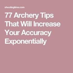 Here are 77 archery tips that will help you in almost every facet of archery. Our archery tips cover fine tuning equipment, shooting form, and so much more! Deer Hunting Blinds, Elk Hunting, Hunting Rifles, Archery Hunting, Turkey Hunting, Pheasant Hunting, Hunting Tips, Archery Training, Archery Gear