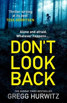 Don't Look Back by Gregg Hurwitz -- visit Mumsnet to request your free copy now