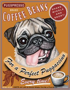 Pug Art Pugspresso Coffee For A Perfect by RetroPetsGallery, $20.00