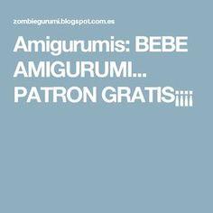 Amigurumis: BEBE AMIGURUMI... PATRON GRATIS¡¡¡¡ Crochet, Crochet Dolls, Recipe, Knitting Patterns, Pattern Books, Free Pattern, Knit Crochet, Crocheting, Chrochet