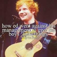 Thank you, Ed, for everything you've done for One Direction and the people walking on earth!
