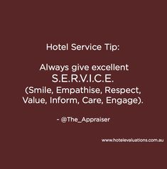 #HotelServiceTip: Always give excellent S.E.R.V.I.C.E. (Smile, Empathise, Respect, Value, Inform, Care, Engage). #Hotels #Hoteliers #CustServ #Service #HotelEvaluations