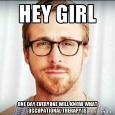 What The F--- Is Occupational Therapy Ryan Gosling, Meme Hey Girl, Girl Memes, Image Meme, Haha, Real Estate Humor, Happy International Women's Day, Fit Girl, Juice Plus