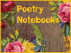 Poetry Notebooks: my students make them, but wouldn't it be wonderful to make them a longer project?