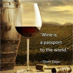El vino es un pasaporte al mundo. Thom Elkjer.