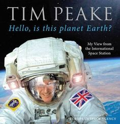 Free eBook Hello, is this planet Earth?: My View from the International Space Station (Official Tim Peake Book) Author Tim Peake Solar System For Kids, Solar System Planets, Tim Peake, Moon Facts, British Books, Second Grade Science, Learn Thai, Thing 1, Books